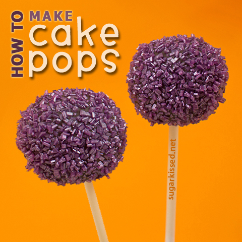 How To Make Cake Pops - sugarkissed.net