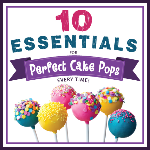 10 Essentials for Perfect Cake Pops Every Time