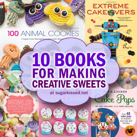 10 Books for Making Creative Sweets